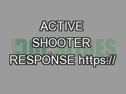 ACTIVE SHOOTER RESPONSE https://
