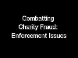 Combatting Charity Fraud: Enforcement Issues