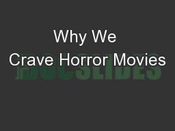 Why We Crave Horror Movies