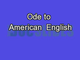 Ode to American  English