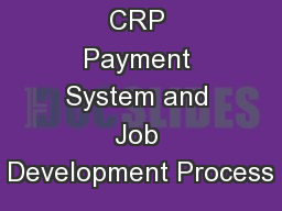 CRP Payment System and Job Development Process