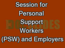 Information Session for Personal Support Workers (PSW) and Employers
