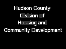 Hudson County Division of Housing and Community Development PowerPoint PPT Presentation