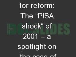 Accountability as a driver for reform: The �PISA shock� of 2001 � a spotlight on the case of