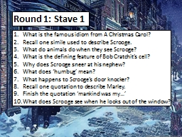 Round 1: Stave 1 What is the famous idiom from A Christmas Carol?
