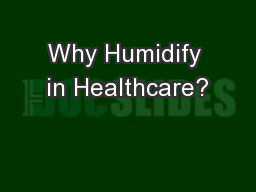 Why Humidify in Healthcare?
