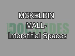 MCKELDIN MALL- Interstitial Spaces