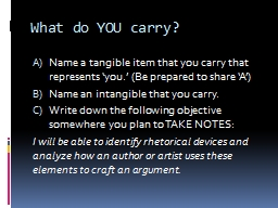 What do YOU carry? Name a tangible item that you carry that represents 'you.' (Be prepared to s
