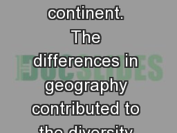 Africa is a huge continent. The differences in geography contributed to the diversity of languages