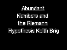 Abundant Numbers and the Riemann Hypothesis Keith Brig