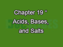 "Chapter 19 "" Acids, Bases, and Salts"