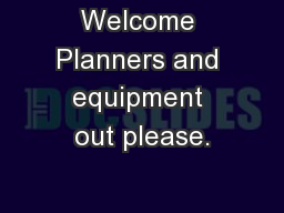 Welcome Planners and equipment out please.