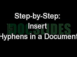 Step-by-Step:  Insert  Hyphens in a Document