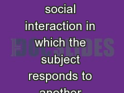 HYPNOSIS What?  A social interaction in which the subject responds to another person's (the hypno