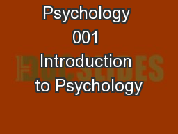 Psychology 001 Introduction to Psychology
