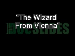 """The Wizard From Vienna"""