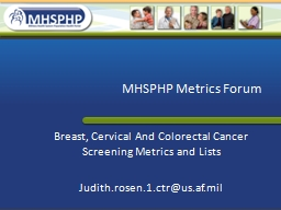 MHSPHP Metrics Forum Breast, Cervical And Colorectal Cancer Screening Metrics and Lists