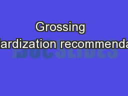 Grossing  standardization recommendations PowerPoint PPT Presentation