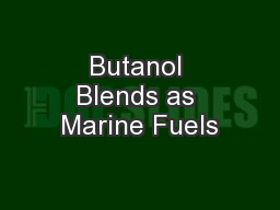 Butanol Blends as Marine Fuels
