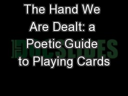 The Hand We Are Dealt: a Poetic Guide to Playing Cards PowerPoint PPT Presentation