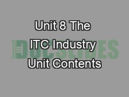 Unit 8 The ITC Industry Unit Contents