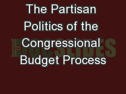 The Partisan Politics of the Congressional Budget Process