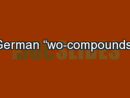 "German ""wo-compounds"""