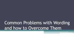 Common Problems with Wording and how to Overcome Them