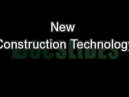 New Construction Technology