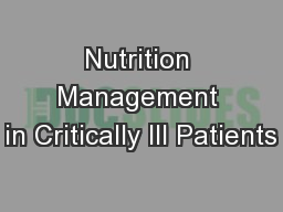 Nutrition Management in Critically Ill Patients