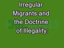 Irregular Migrants and the Doctrine of Illegality:
