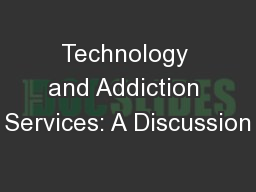 Technology and Addiction Services: A Discussion