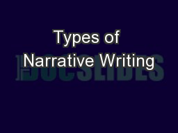 Types of Narrative Writing PowerPoint PPT Presentation
