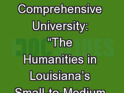 "Preserving the Comprehensive University: ""The Humanities in Louisiana's Small-to-Medium Sized C"