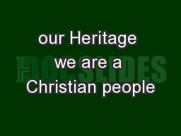our Heritage we are a Christian people