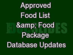 Approved Food List & Food Package Database Updates