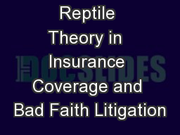 Reptile Theory in  Insurance Coverage and Bad Faith Litigation