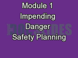 Module 1 Impending Danger Safety Planning