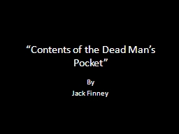 """Contents of the Dead Man's Pocket"""