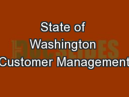 State of Washington Customer Management PowerPoint PPT Presentation