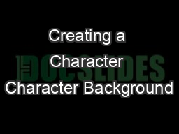 Creating a Character Character Background
