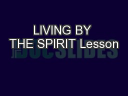 LIVING BY THE SPIRIT Lesson