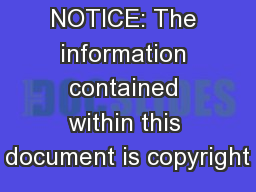 NOTICE: The information contained within this document is copyright