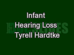 Infant Hearing Loss Tyrell Hardtke