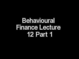 Behavioural Finance Lecture 12 Part 1