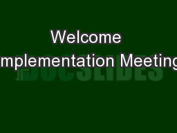 Welcome Implementation Meeting