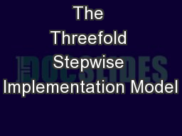 The Threefold Stepwise Implementation Model