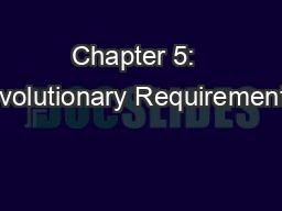 Chapter 5:  Evolutionary Requirements