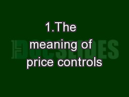 1.The  meaning of  price controls