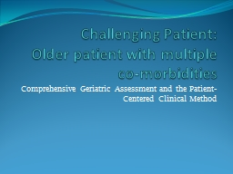 Challenging Patient: Older patient with multiple co-morbidities